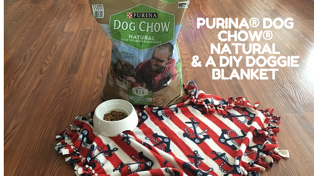 Purina® Dog Chow® Natural & A DIY No-Sew Doggie Blanket